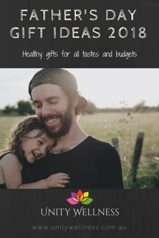 Father's Day Healthy Gift Ideas 2018 | www.unitywellness.com.au