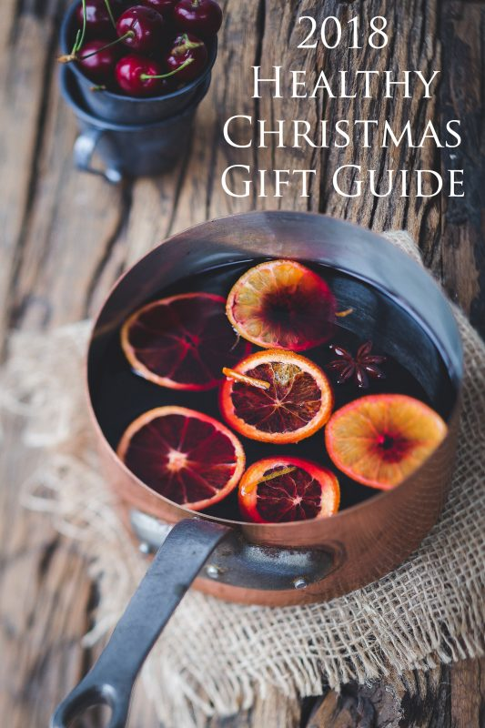 2018 Healthy Christmas Gift Guide | www.unitywellness.com.au